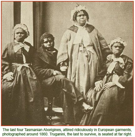 The last four Tasmanian Aborigines, photographed ca 1860.  How is this possible?--a whole people gone?
