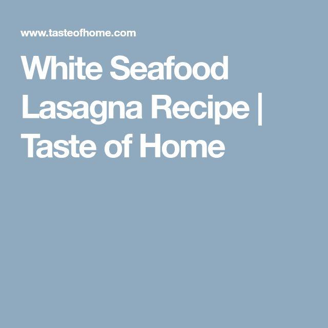 White Seafood Lasagna Recipe   Taste of Home