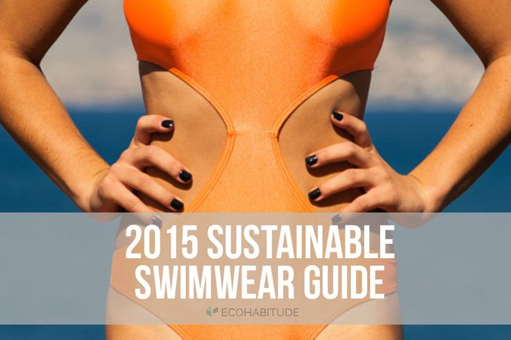 2015 sustainable swimwear guide. #ecofriendly #greenswim #modernswim