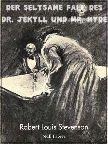Robert Louis Stevenson: Der seltsame Fall des Dr. Jekyll und Mr. Hyde - Illustrierte Fassung