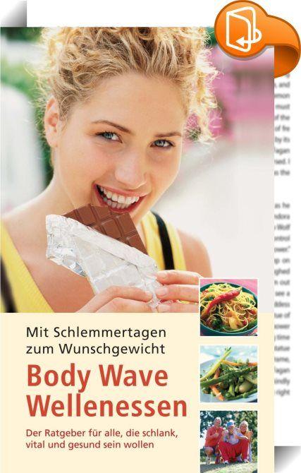 Body Wave Wellenessen - Mit Schlemmertagen zum Wunschgewicht    :  Gesund abnehmen - im Einklang mit dem Stoffwechsel ist der Erfolg dauerhaft  Diäten scheitern meist daran, dass der Körper bei geringerem Nahrungsangebot seinen Energiebedarf senkt und wichtige Muskelmasse statt Körperfett abbaut. Die Folge: Das Abnehmen wird trotz immer geringerer Nahrungsaufnahme schwieriger.Nach einer Diät bleibt der Energiebedarf so niedrig, dass schon eine geringe Mehraufnahme an Kalorien zu einer ...