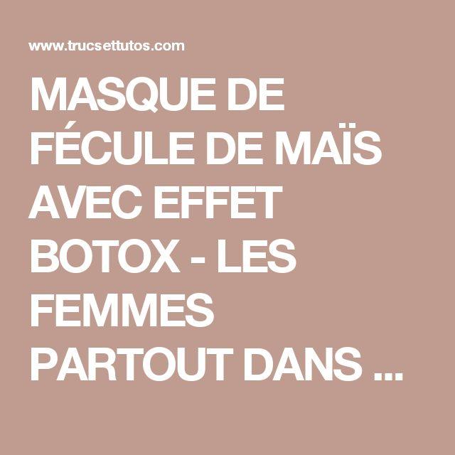 MASQUE DE FÉCULE DE MAÏS AVEC EFFET BOTOX - LES FEMMES PARTOUT DANS LE MONDE PASSANT! - Trucs et tutos