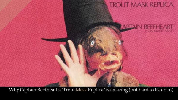 Why Captain Beefhearts Trout Mask Replica is amazing (but hard to listen to) #starsingles