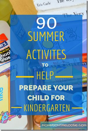 90 Summer Activities to Help Your Child Prepare for Kindergarten (part 2 of 3)