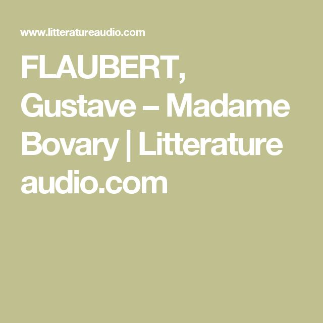 FLAUBERT, Gustave – Madame Bovary | Litterature audio.com