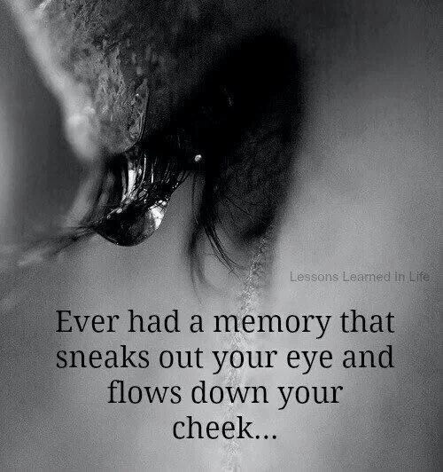 I hate when this happens, wish those memories would just go away