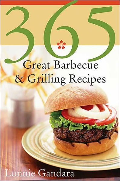 365 Great Barbeque & Grilling Recipes