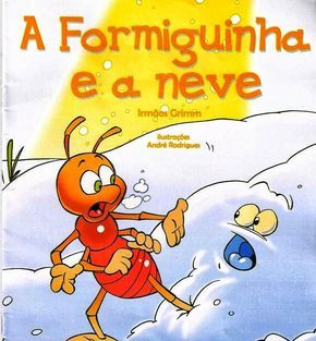 Histórias da Sementinha: A Formiga e a Neve Ilustrada   – Alfabetização