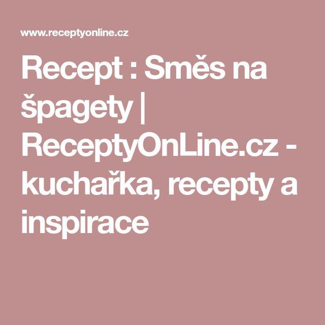 Recept : Směs na špagety | ReceptyOnLine.cz - kuchařka, recepty a inspirace