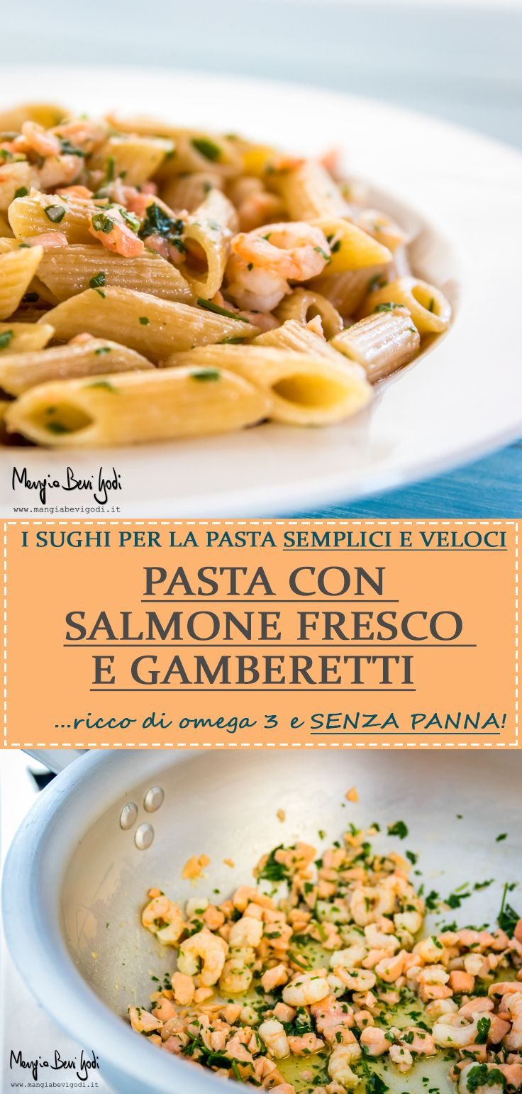 Pasta con salmone fresco e gamberetti.