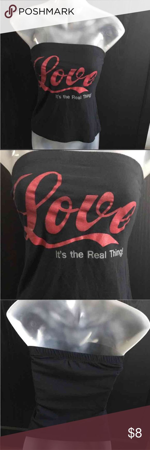 💃black logo tube top So cute ! Black 'Love is the real thing' logo tube top. No size tag but fits like a small Tops Tank Tops