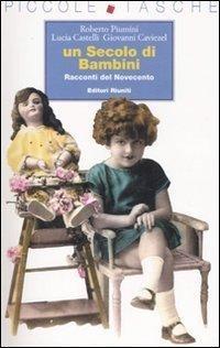 """""""Un secolo di bambini"""" di Roberto Piumini"""