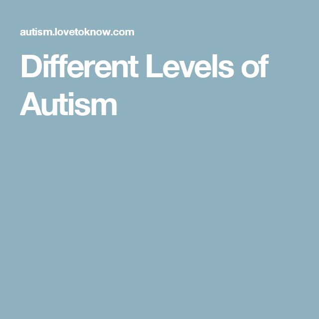 Different Levels of Autism