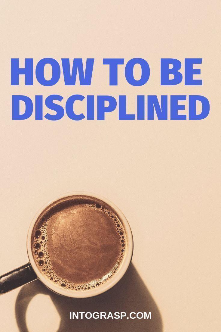 Wie man im Leben diszipliniert ist. Wie man die Se…