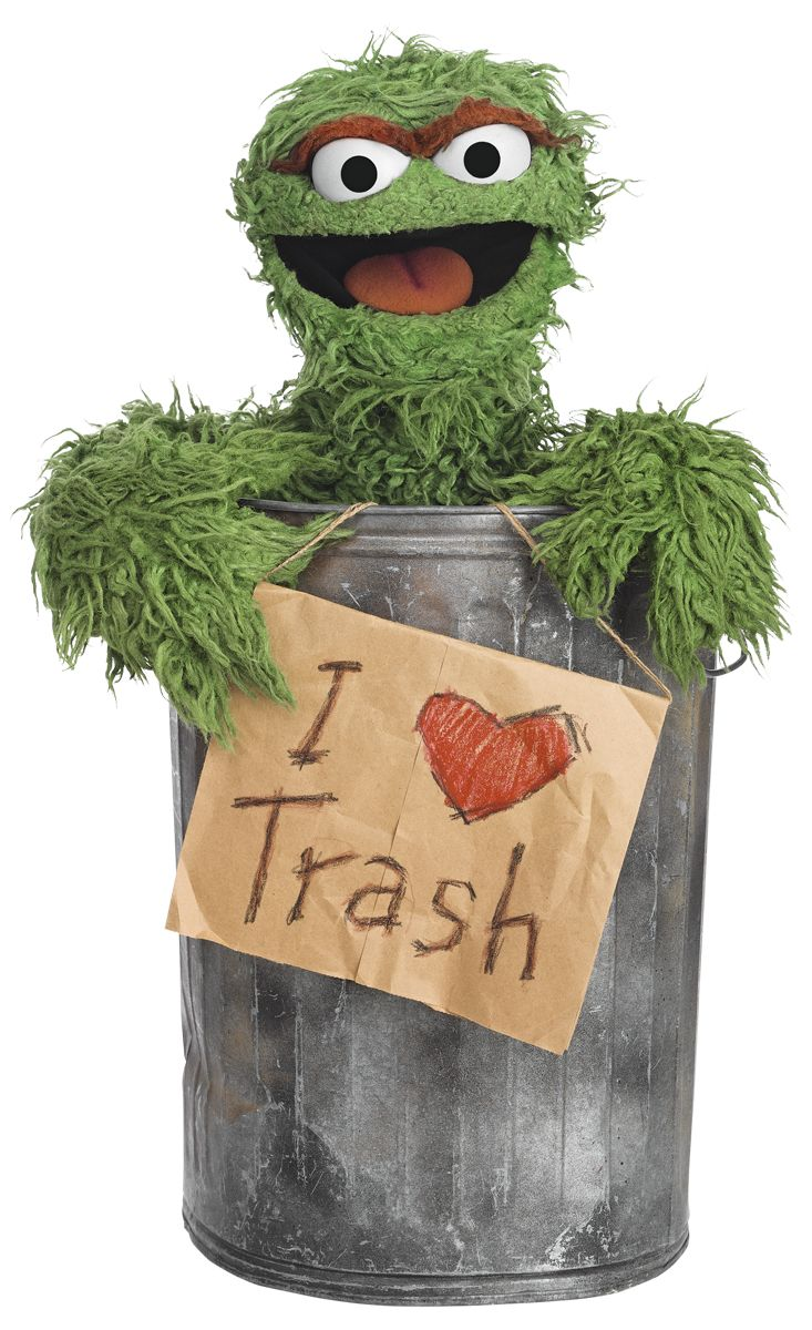 """Oh I LOVE trash! Anything dirty, or dingy, or dusty! Anything ragged, or rotten, or rusty! Yes I LOVE trash!"""