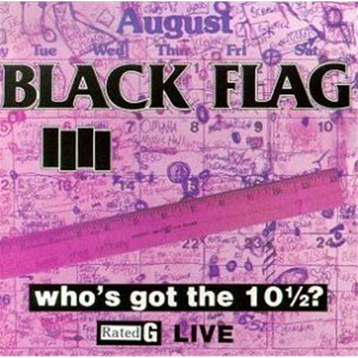 Black Flag - Who's Got The 10 1/2 (Live) on Vinyl LP (Awaiting Repress)