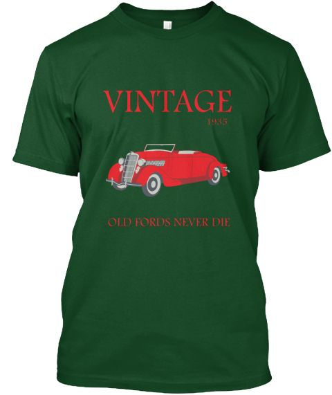 Vintage 1935 Old Fords Never Die Deep Forest T-Shirt Front