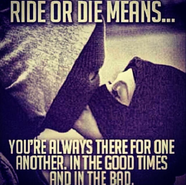 Im A Ride Or Die Chick Relationships Pinterest Quotes