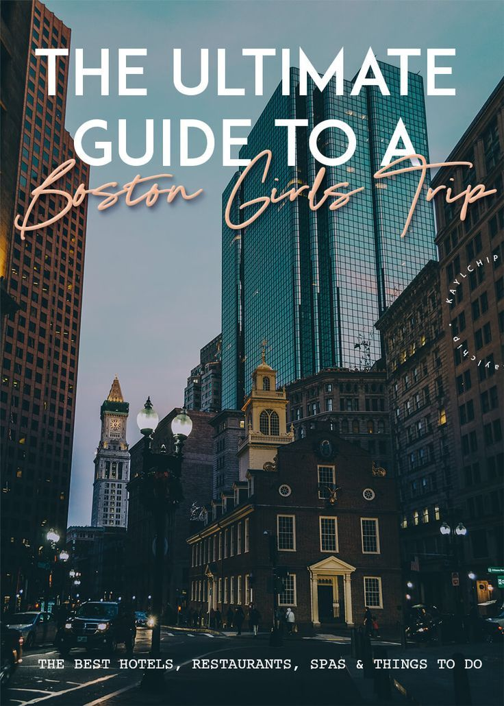 The Ultimate Guide To A Boston Girls Trip Boston Travel Guide