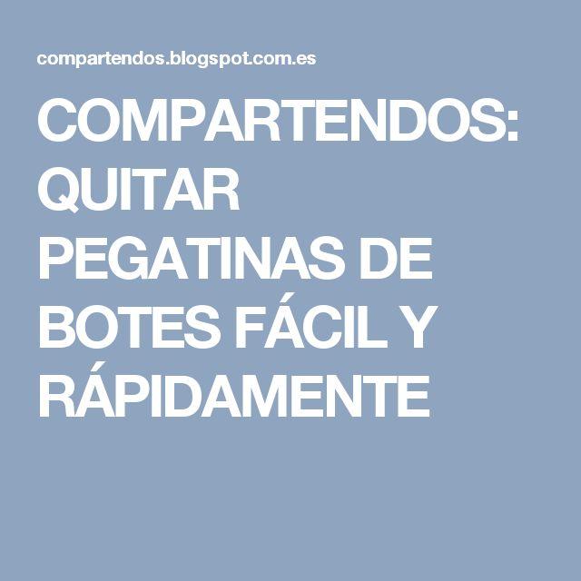 COMPARTENDOS: QUITAR PEGATINAS DE BOTES FÁCIL Y RÁPIDAMENTE