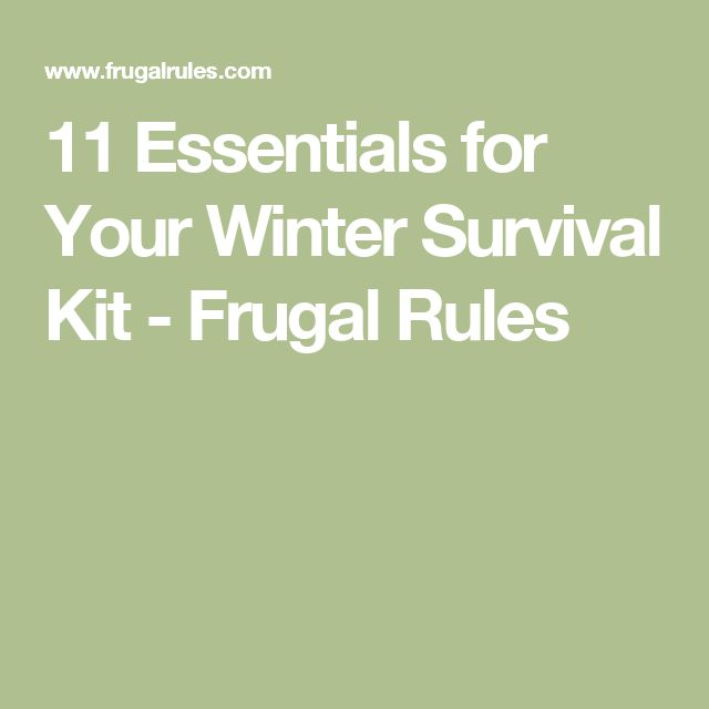 11 Essentials for Your Winter Survival Kit - Frugal Rules