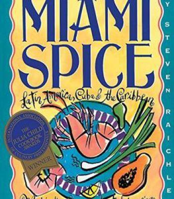 Miami Spice: The New Florida Cuisine PDF
