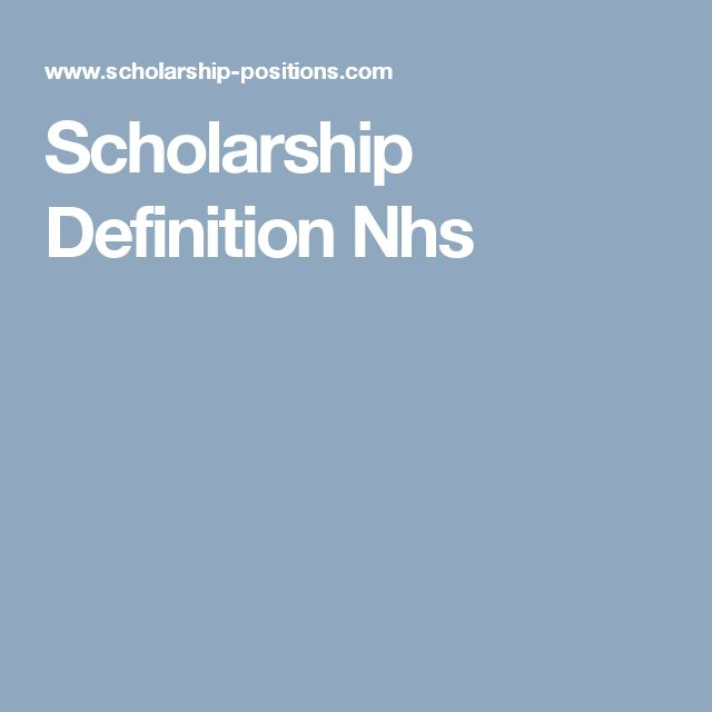 Scholarship Definition Nhs