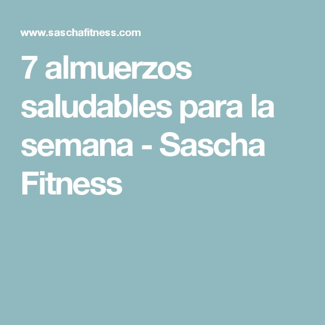 7 almuerzos saludables para la semana - Sascha Fitness