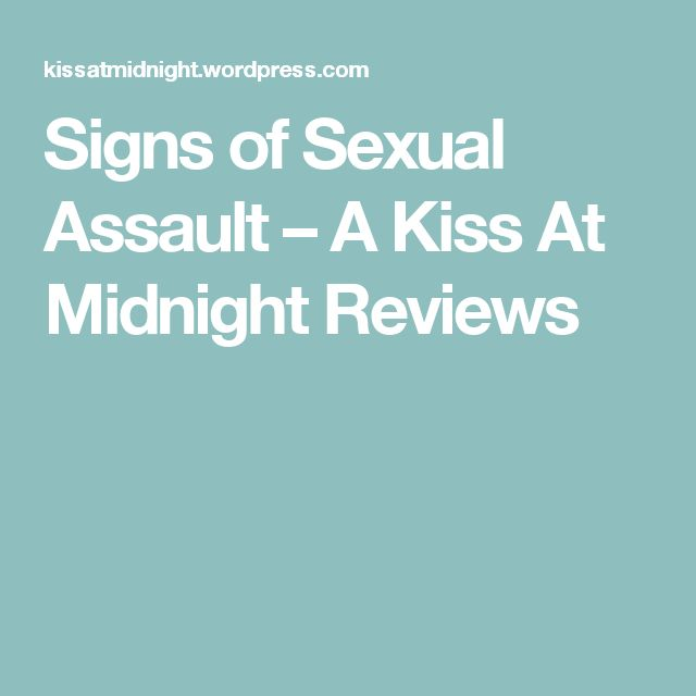 Signs of Sexual Assault – A Kiss At Midnight Reviews