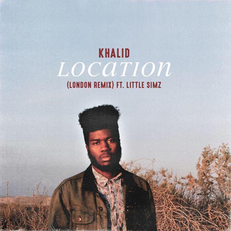 I'm listening to Location (London Remix) by Khalid on Pandora