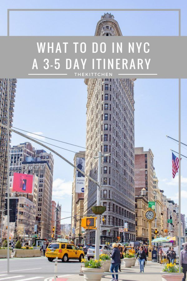What to do in NYC : A detailed 3-5 day NYC Itinera…