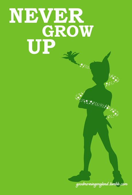 Never grow up - Peter Pan movie quote