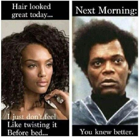 Natural hair problem: Not feeling like twisting your hair before bed. #naturalhair.. Truue