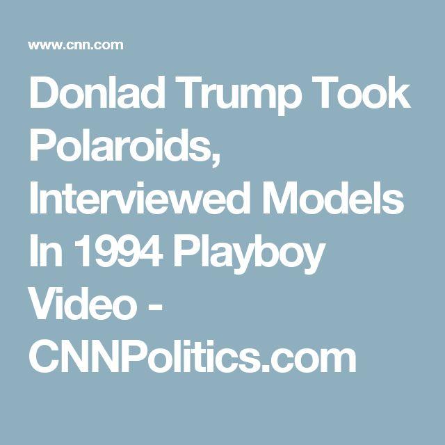Donlad Trump Took Polaroids, Interviewed Models In 1994 Playboy Video - CNNPolitics.com
