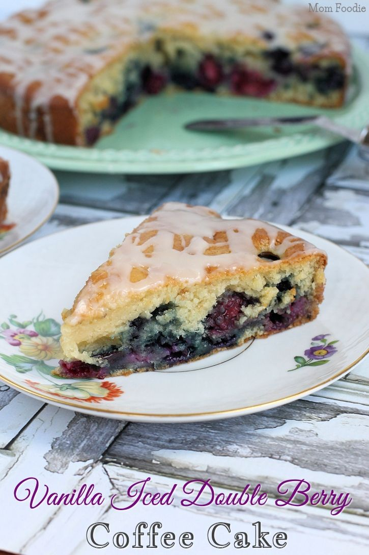 Vanilla Iced Double Berry Coffee Cake Recipe #FlavorStory - Mom Foodie ...