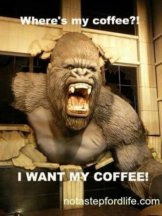 Honestly, I'm not this bad without coffee. I'm more like ... #Coffeetime
