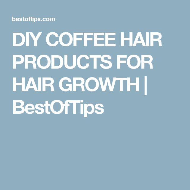 DIY COFFEE HAIR PRODUCTS FOR HAIR GROWTH | BestOfTips