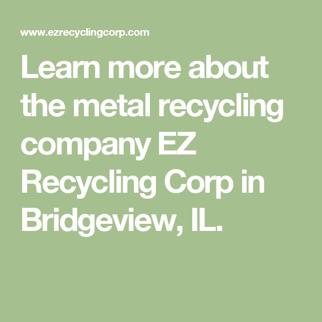 Learn more about the metal recycling company EZ Recycling Corp in Bridgeview, IL.