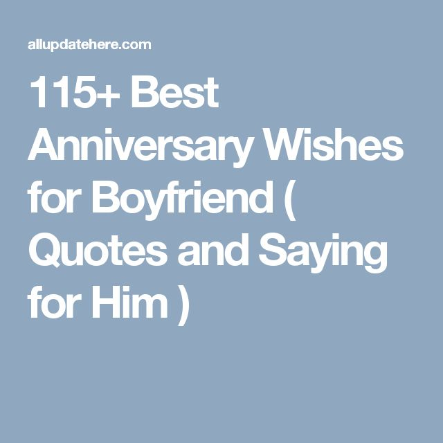 115+ Best Anniversary Wishes for Boyfriend ( Quotes and Saying for Him )