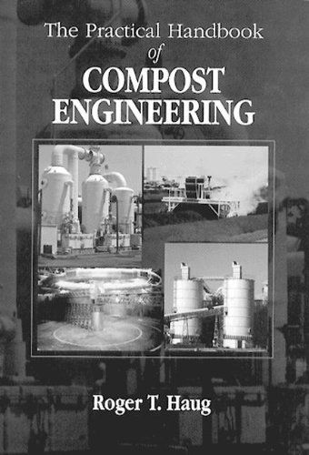 The Practical Handbook of Compost Engineering by Roger Tim Haug. Save 27 Off!. $182.46. Publication: July 23, 1993. 717 pages. Publisher: CRC Press (July 23, 1993). Author: Roger Tim Haug
