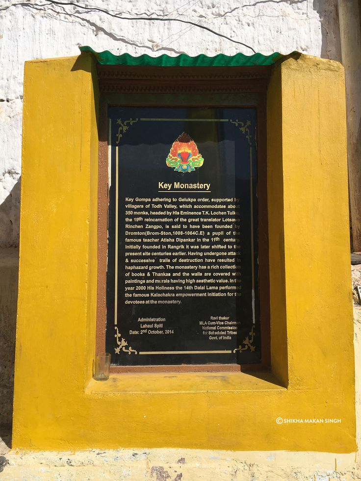 Key Gompa adhering to Gelukpa order, supported by villagers of Todh Valley, which accomodates about 350 monks, headed by His Eminence TK Lochen Tulku, the 19th reincarnation of the great translator Lotsava Rinchen Zangpo, is said to have been founded by Dromton (Brom-Ston, 1008-1064 C.E) a pupil of the famous teacher Atisha Dipankar in the 11th century. Initially founded in Rangrik, it was later shifted to the present site centuries earlier.