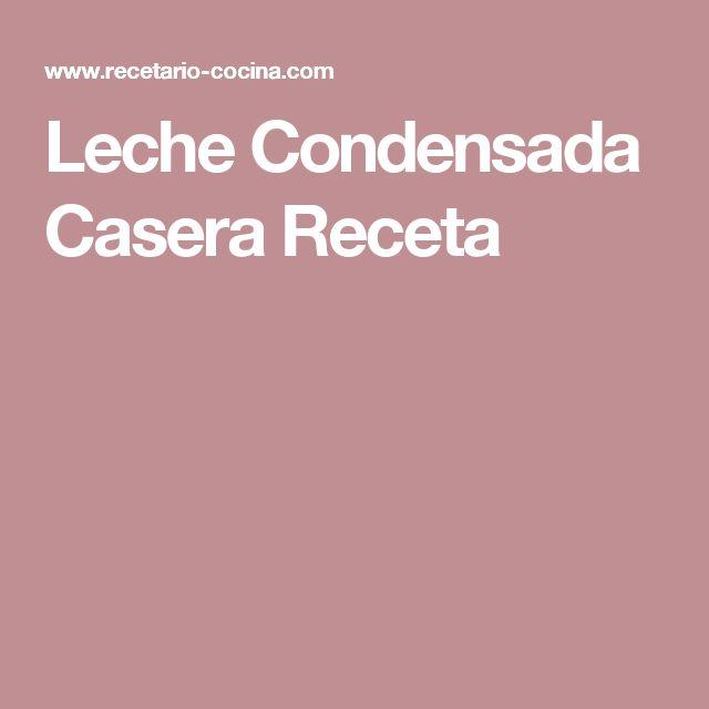 Leche Condensada Casera Receta