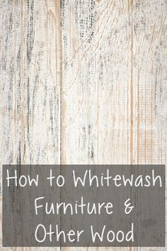 25 Best Ideas about Whitewash Wood on Pinterest  How to