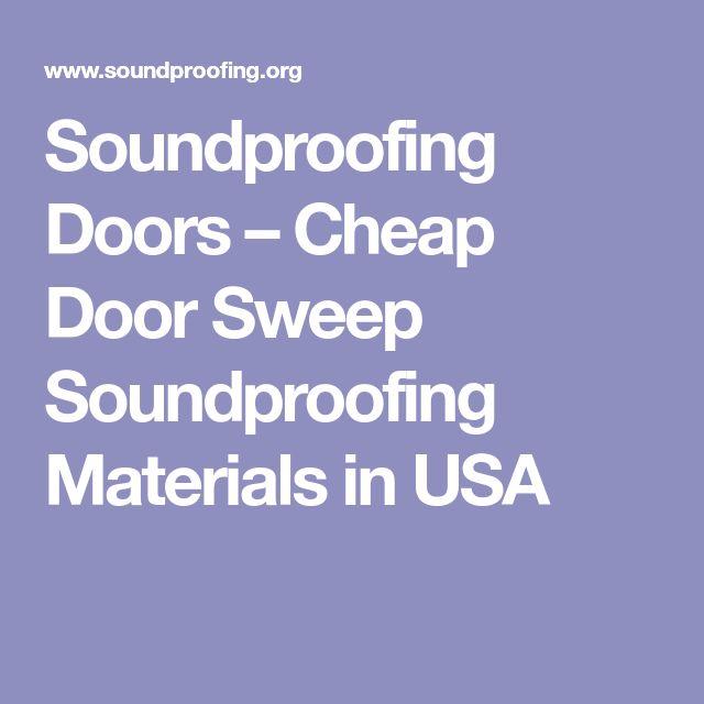 Soundproofing Doors – Cheap Door Sweep Soundproofing Materials in USA