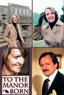 Classic British Humor -  To the Manor Born