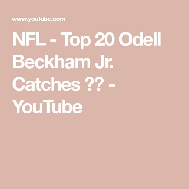 NFL - Top 20 Odell Beckham Jr. Catches ᴴᴰ - YouTube