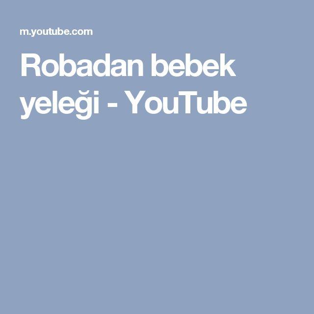 Robadan bebek yeleği - YouTube