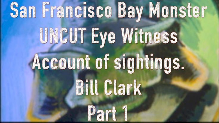 For the first time Uncut interview with Bill Clark's Close Encounter with Monster Part 1