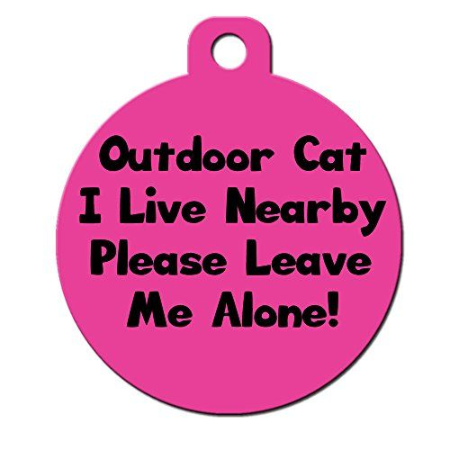 Cute Cat Pet ID Tag  Outdoor Cat I Live Nearby Please Leave Me Alone  Pe *** Want to know more, click on the image.