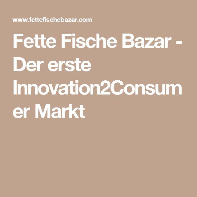 Fette Fische Bazar - Der erste Innovation2Consumer Markt